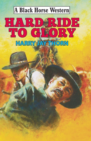 Hard Ride to Glory ebook by Harry Jay Thorn