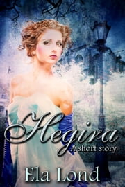 Hegira ebook by Ela Lond