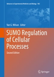 SUMO Regulation of Cellular Processes ebook by Van G. Wilson