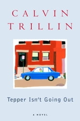 Tepper Isn't Going Out - A Novel ebook by Calvin Trillin