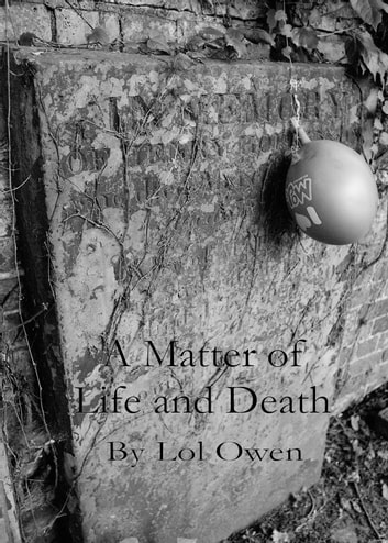 A Matter of Life and Death ebook by Lol Owen