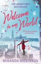 Welcome to My World ebook by Miranda Dickinson