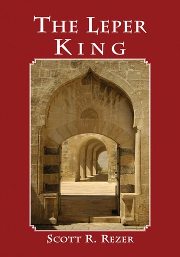 The Leper King ebook by Scott R. Rezer