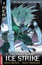 Ice Strike: Tyranno Quest 3 ebook by Steve Skidmore, Steve Barlow, Jack Lawrence