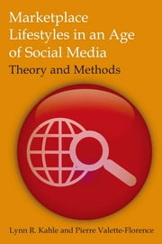 Marketplace Lifestyles in an Age of Social Media: Theory and Methods ebook by Lynn R Kahle,Pierre Valette-Florence