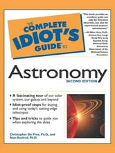 The Complete Idiot's Guide to Astronomy, 2e ebook by Christopher DePree Ph.D