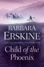 Child of the Phoenix ebook by Barbara Erskine