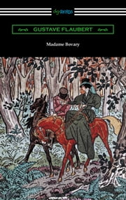 Madame Bovary (Translated by Eleanor Marx-Aveling with an Introduction by Ferdinand Brunetiere) ebook by Gustave Flaubert