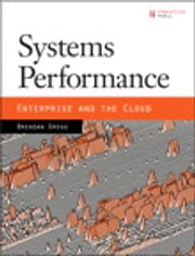 Systems Performance - Enterprise and the Cloud ebook by Brendan Gregg
