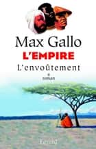 L'Empire, tome 1 ebook by Max Gallo