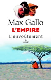 L'Empire, tome 1 - L'Envoûtement ebook by Max Gallo