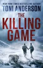 The Killing Game eBook par Toni Anderson