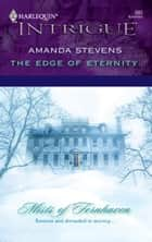 The Edge of Eternity ebook by Amanda Stevens