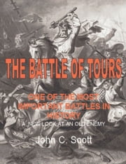 Battle of Tours ebook by John C. Scott