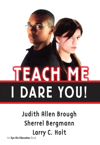 Teach Me, I Dare You! ebook by Judith Brough,Sherrell Bergmann,Larry Holt