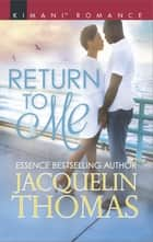 Return to Me ebook by Jacquelin Thomas