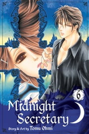 Midnight Secretary, Vol. 6 ebook by Tomu Ohmi
