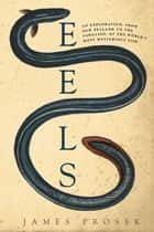 Eels ebook by James Prosek