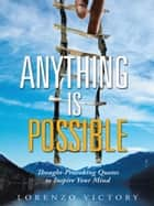Anything Is Possible ebook by Lorenzo Victory
