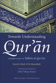 Towards Understanding the Qur'an - English Only Edition ebook by Kobo.Web.Store.Products.Fields.ContributorFieldViewModel