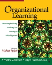 Organizational Learning - Improving Learning, Teaching, and Leading in School Systems ebook by Vivienne Collinson,Tanya Fedoruk Cook