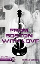 From Boston With Love ebook by Siobhan Gabrielli