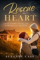 Rescue his Heart ebook by Suzanne Cass
