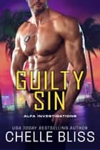 Guilty Sin ebook by Chelle Bliss