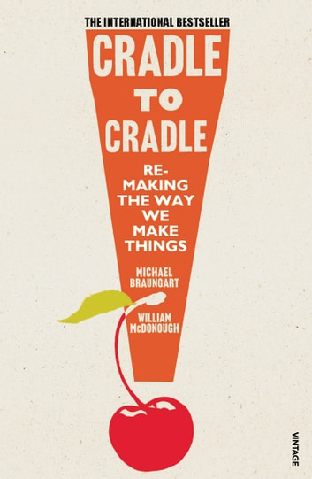 Cradle to Cradle ebook by Michael Braungart,William McDonough