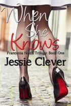 When She Knows ebook by Jessie Clever
