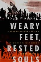 Weary Feet, Rested Souls: A Guided History of the Civil Rights Movement ebook by Townsend Davis