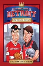 The Great Book of Detroit Sports Lists ebook by Mike Stone,Art Regner