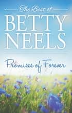 Promises Of Forever - 3 Book Box Set ebook by Betty Neels
