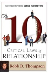The 10 Critical Laws Of Relationship ebook by Robb Thompson