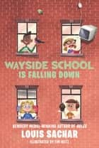 Wayside School Is Falling Down ebook by Louis Sachar, Adam McCauley
