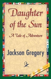 Daughter of the Sun ebook by Gregory, Jackson