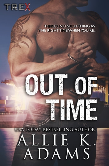 Out of Time: Tactical Retrieval Experts (TREX) #7 ebook by Allie K. Adams