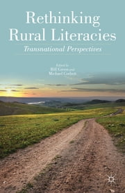 Rethinking Rural Literacies - Transnational Perspectives ebook by Bill Green,Michael Corbett