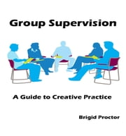 Group Supervision - A Guide to Creative Practice ebook by Brigid Proctor