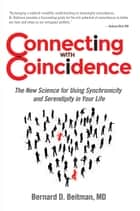 Connecting with Coincidence ebook by Bernard Beitman