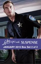 Love Inspired Suspense January 2015 - Box Set 2 of 2 - An Anthology ebook by Laura Scott, Elizabeth Goddard, Heather Woodhaven