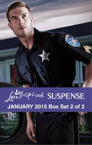 Love Inspired Suspense January 2015 - Box Set 2 of 2 - Under the Lawman's Protection\Buried\Calculated Risk ebook by Laura Scott, Elizabeth Goddard, Heather Woodhaven