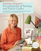 Martha Stewart's Encyclopedia of Sewing and Fabric Crafts ebook by Martha Stewart Living Magazine