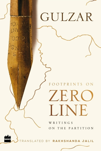 Footprints on Zero Line: Writings on the Partition eBook by Gulzar
