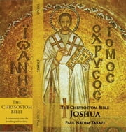 The Chrysostom Bible - Joshua: A Commentary ebook by Tarazi, Paul Nadim