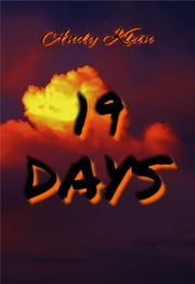 19 DAYS - A thriller full of mysteries... ebook by Andy Klein