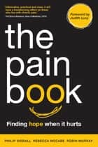 The Pain Book ebook by Philip Siddall,Rebecca McCabe,Robin Murray