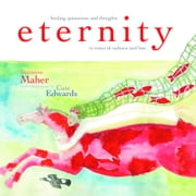 Eternity - Healing Quotations and Thoughts in Times of Sadness and Loss ebook by Suzanne Maher,Cate Edwards