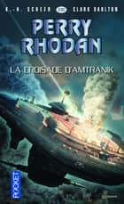 Perry Rhodan n° 330 : La croisade d'Amtranik ebook by Clark DARLTON, K.-H. SCHEER