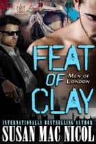 Feat of Clay ebook by